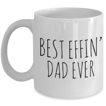 Coffee Mug Gifts for Dad - Best Effin Dad Ever Ceramic Coffee Cup