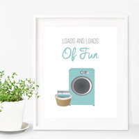 Funny Laundry Room Art, Laundry Room Wall Art, Loads & Loads Of Fun, Laundry Sign, Funny Laundry Sign, Laundry Room Sign