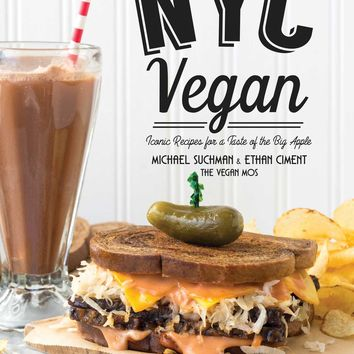 NYC Vegan: Iconic Recipes for a Taste of the Big Apple Paperback – May 9, 2017