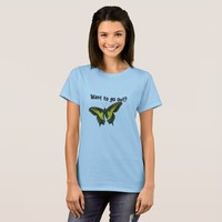 Want to go out? Woman t-shirt