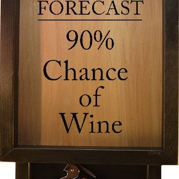 "Wooden Shadow Box Wine Cork Holder with Corkscrew 9""x15"" - Today's Forecast 90 percent Chance of Wine"