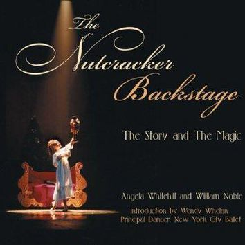 The Nutcracker Backstage: The Story And The Magic
