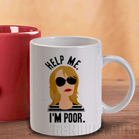 Help Me Im Poor Mug And Cup / Custom Mug / Custom Cup