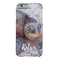 """""""Relax"""" Quote Fun Hawaii Sea Turtle Close-up Photo Barely There iPhone 6 Case"""