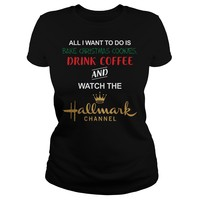 Christmas drink coffee and watch the hallmark channel shirt hoodie