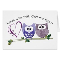 Love you with Owl my heart, cute Owls art Card