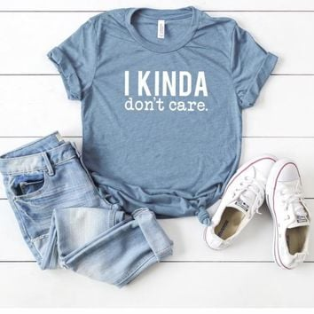 Kinda Don't Care T-Shirt