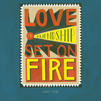 "Jeremy Taylor ""Love is Friendship Set On Fire"" Inspirational Quote Print: 11""x14"" Valentines Day Poster by Emily McDowell"