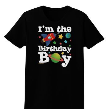 I'm the Birthday Boy - Outer Space Design Womens Dark T-Shirt by TooLoud
