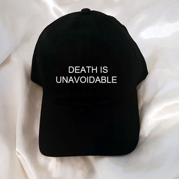 Death is unavoidable Black Baseball Hat