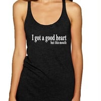 Women's Tank Top I Got A Good Heart But This Mouth Humor Top