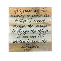 Serenity Prayer - God Grant Me The Serenity To Accept Things I Cannot Changeà) Reclaimed Wood Art Sign - 10-in x 10-in