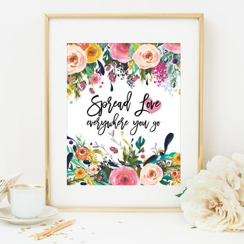 Spread Love Everywhere You Go Art Print in Watercolor Florals