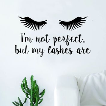 I'm Not Perfect but My Lashes Are Quote Beautiful Design Decal Sticker Wall Vinyl Decor Art Eyebrows Eyelashes Make Up Cosmetics Beauty Salon MUA