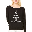 Keep calm and do Gymnastics WOMEN'S FLOWY LONG SLEEVE OFF SHOULDER TEE