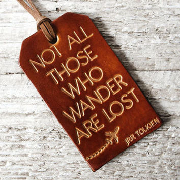 Not All Those Who Wander Are Lost Luggage Tag