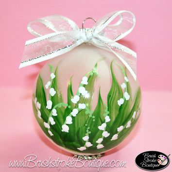 Hand Painted Ornament - Glass Ball Ornament - Lily of the Valley - Original Designs by Cathy Kraemer