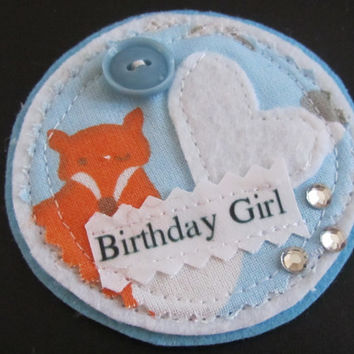 Birthds girl fox fabric & felt Birthday rosette badge brooch buttons and hearts girlie pin brooch Happy Birthday party