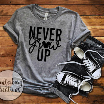 Never Grow Up Shirt | Disney vacation disney shirts disney world disneyland