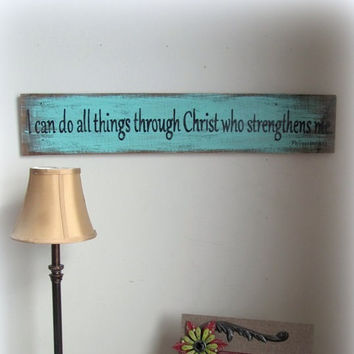 READY TO SHIP ~ I Can Do All Things Through Christ Who Strengthens Me - Philippians 4:13 Christian Reclaimed Wood Scripture Sign