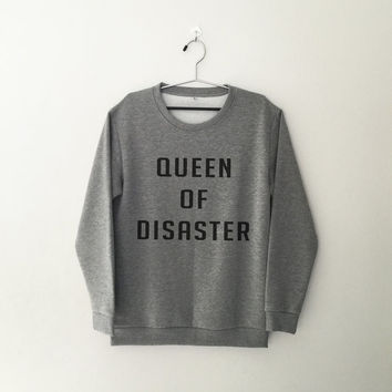Queen of disaster sweatshirt grey crewneck for womens teenager jumper funny saying teens fashion lazy relax dope swag student college gifts