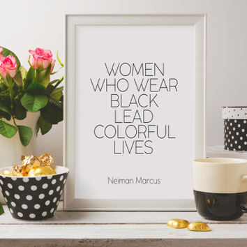 Printable quotes,Women Who Wear Black,I Wear Black Only,Fashion Print,Fashionista,Inspirational Print,Typography Print,Clothes,Room Decor