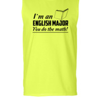 I'm an English Major. You do the math - Sleeveless T-shirt
