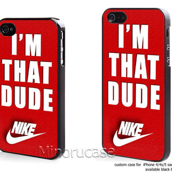 nike i'm that dude Custom case For iphone 4/4s,iphone 5,Samsung Galaxy S3,Samsung Galaxy S4 by minorucase on etsy