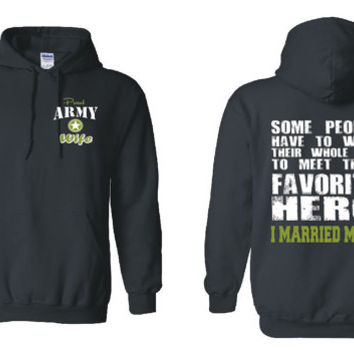 US Army Wife Hoodie Army Wife Shirt Meet Their Favorite Hero I Married Mine Hoodie Army Girlfriend US Army Gifts US Army Mom Veteran 18500