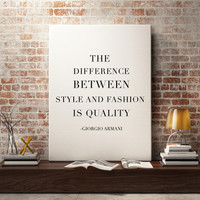 Giorgio Armani Quote, Fashion Print, The difference between style and fashion is quality, Fashionista