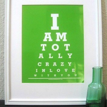 I Love You Gift /Typography poster print( I am totally Crazy in Love with You) Love poster Green Wall art Gift under 25-