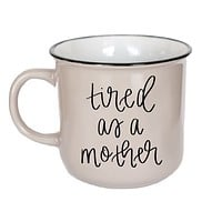 Tired As A Mother Campfire Coffee Mug