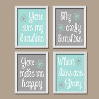Gray Aqua You Are My Sunshine Wall Art Boy Artwork Quote Flower Baby Crib NURSERY Song Print Set of 4 Prints Baby Decor