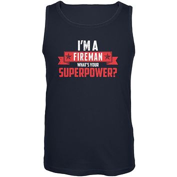 I'm A Fireman What's Your Superpower Navy Adult Tank Top
