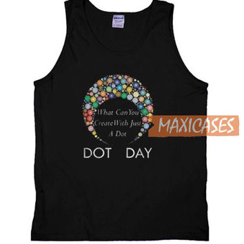 Dot Day What Can You Tank Top Men And Women Size S to 3XL