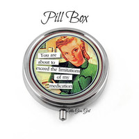 Funny Sarcastic 1950's Retro Lady Silver Pill Box - Pill Container or Mint Box - Pillbox Vitamin Container - Funny Quote Pill Container