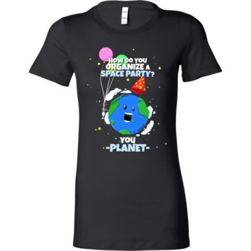 Joke Novelty Bella Shirts,How Do You Organize a Space Party?