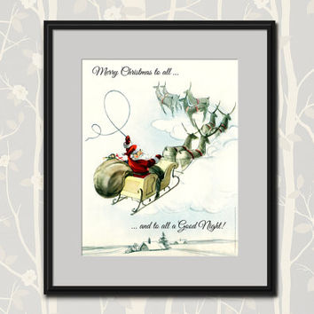 Vintage Santa Claus Art Print Holiday Decor Merry Christmas To All And To All A Good Night Christmas Eve Chris Kringle Retro Sleigh Reindeer