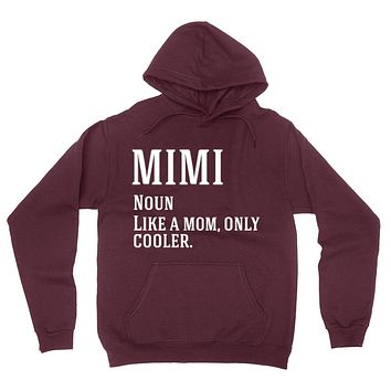 Mimi noun like a mom only cooler gift for grandma grandmother Hoodie