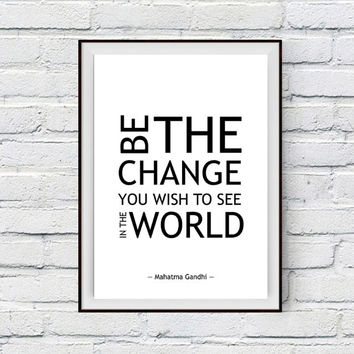 Inspirational Quote Poster, Gandhi Quote Printable Art, Be the change that you wish to see in the world, Life Quote Wall Decor