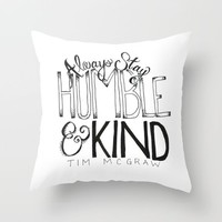 Humble & Kind Throw Pillow by Katie Cozzi