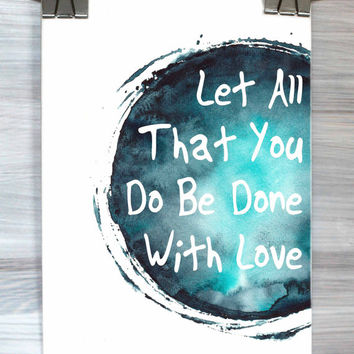 Love Print Let All That You Do Be Done With Love Watercolor Quote Inspirational Typography Poster Bedroom Dorm Apartment Wall Art Home Decor