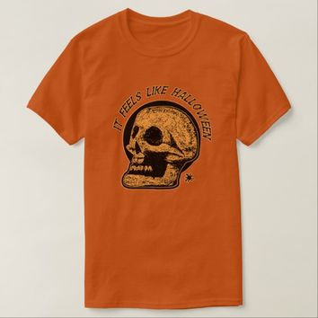 It Feels Like Halloween T-Shirt
