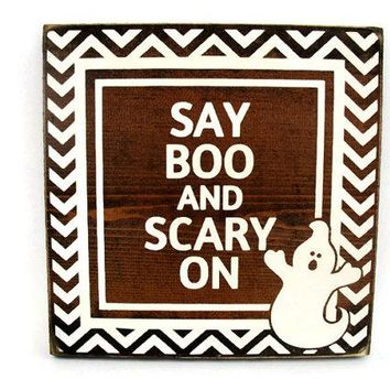Halloween Rustic Wood Sign Wall Hanging Home Decor - Say Boo and Scary On (#1198)