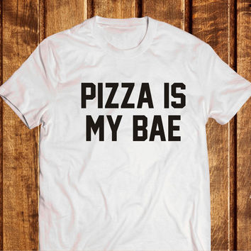 Pizza Is My Bae Shirt, Tumblr Shirts Pizza is My Bae, T-shirt Pizza