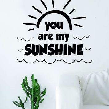 You Are My Sunshine Sun v2 Quote Decal Sticker Wall Vinyl Art Home Room Decor Cute Beautiful Nursery Baby