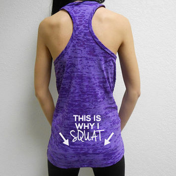 This is Why I Squat Tank. Womens Workout Tank Top. Womens Burnout Tank Top. Workout Burnout Tank. Crossfit Tank Top. Gym Tank Top.