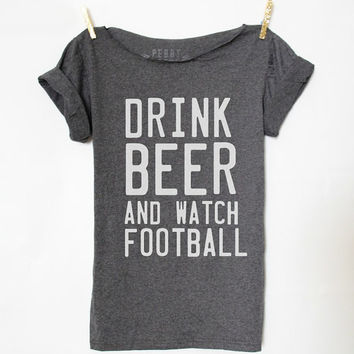 FREE SHIPPING- Drink Beer And Watch Football- Off Shoulder Shirt, Hipster Shirt (women, teen girls)