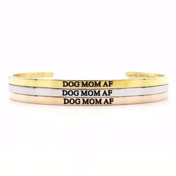 Dog Mom AF Bangle
