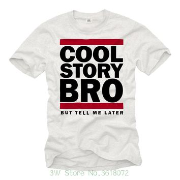 Cool Story Bro But Tell Me Later T-Shirts - Men's Top Tee